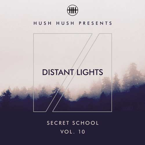 368ba62d1f9 Hush Hush Presents Distant Lights